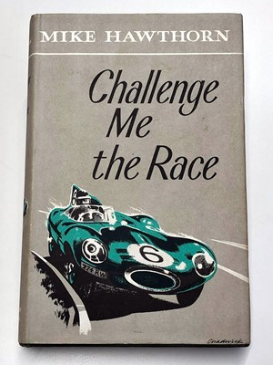 Lot 66-Mike Hawthorn - Challenge Me the Race (Signed Edition)