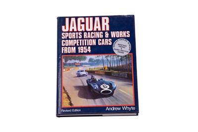 Lot 92 - 'Jaguar Sports Racing and Works Competition Cars from 1954' by Whyte