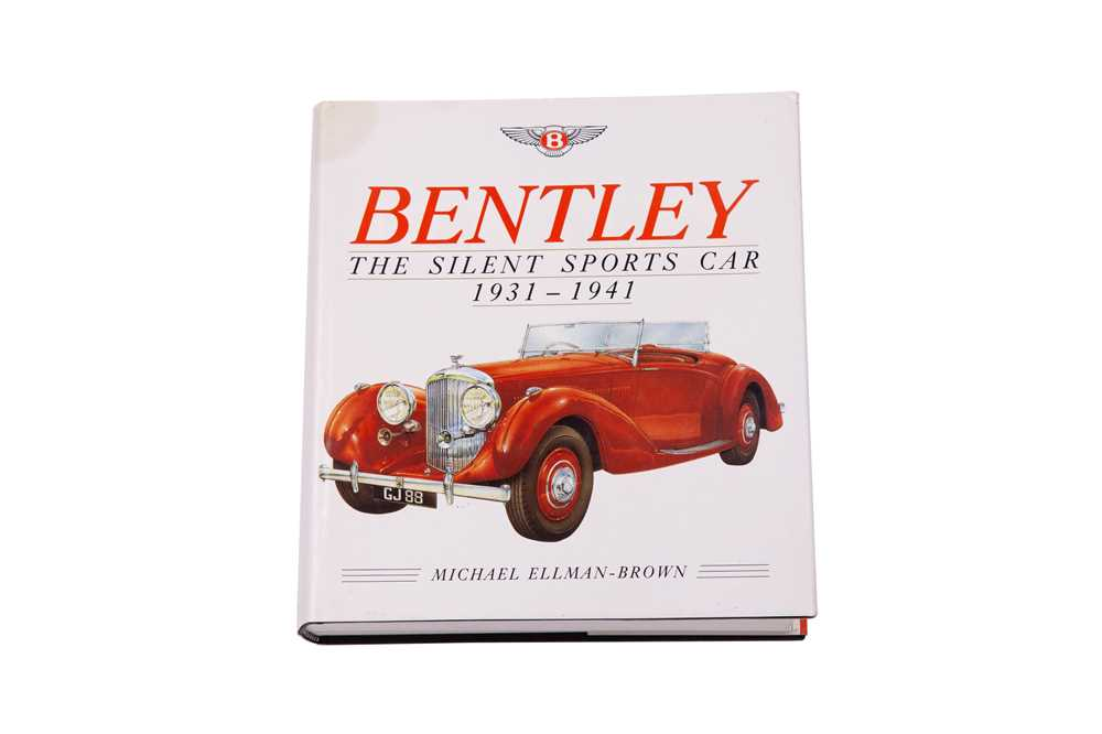 Lot 94 - 'Bentley The Silent Sports Car 1931-1941' by Ellman-Brown